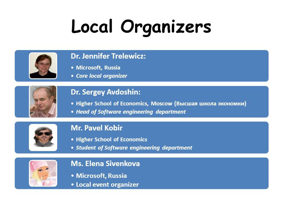 Local Organizers Dr. Jennifer Trelewicz: Microsoft, Russia Core local organizer Dr.
