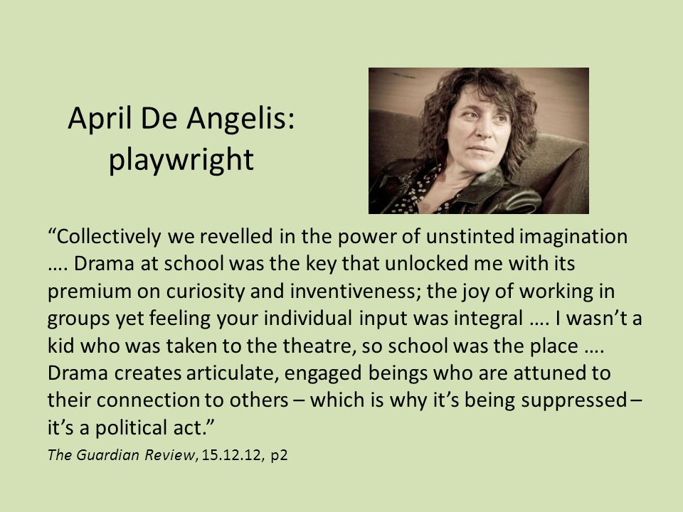 April De Angelis: playwright Collectively we revelled in the power of unstinted imagination ….