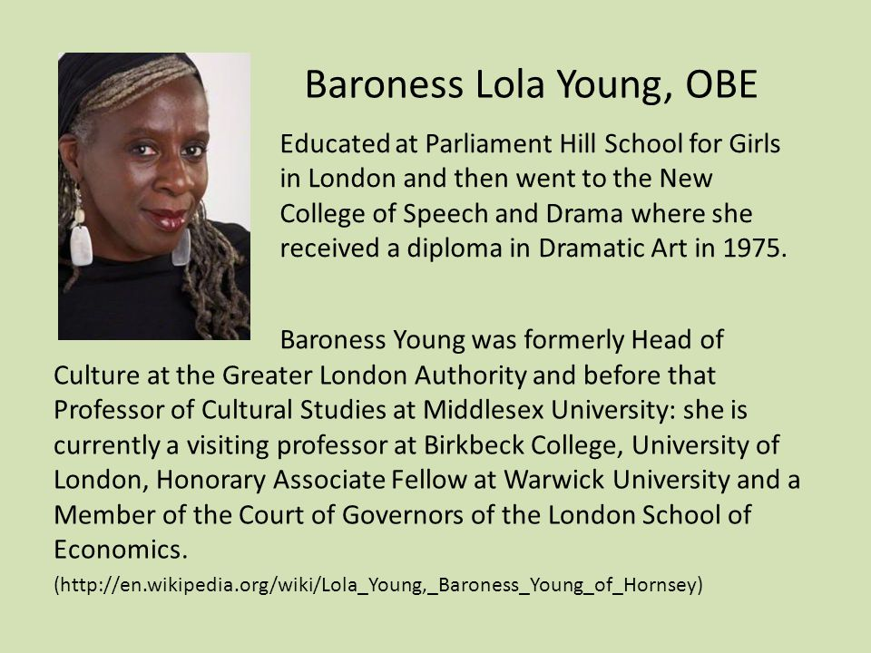 Culture at the Greater London Authority and before that Professor of Cultural Studies at Middlesex University: she is currently a visiting professor at Birkbeck College, University of London, Honorary Associate Fellow at Warwick University and a Member of the Court of Governors of the London School of Economics.
