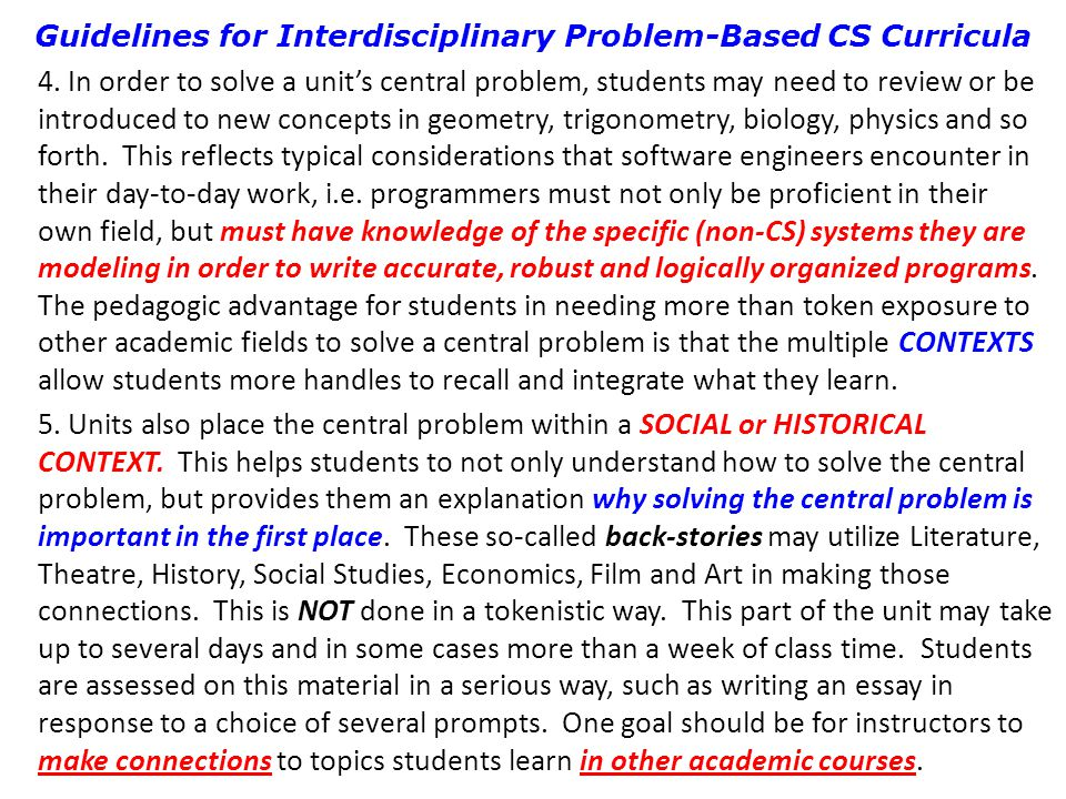 5. Units also place the central problem within a SOCIAL or HISTORICAL CONTEXT. This helps students to not only understand how to solve the central pro