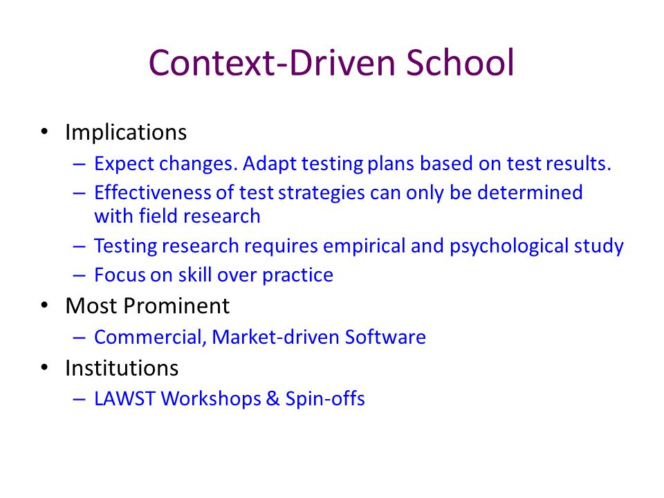 Context-Driven School Implications – Expect changes.