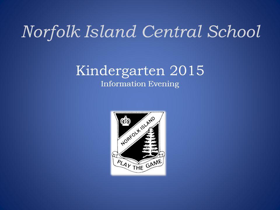 Norfolk Island Central School Kindergarten 2015 Information Evening