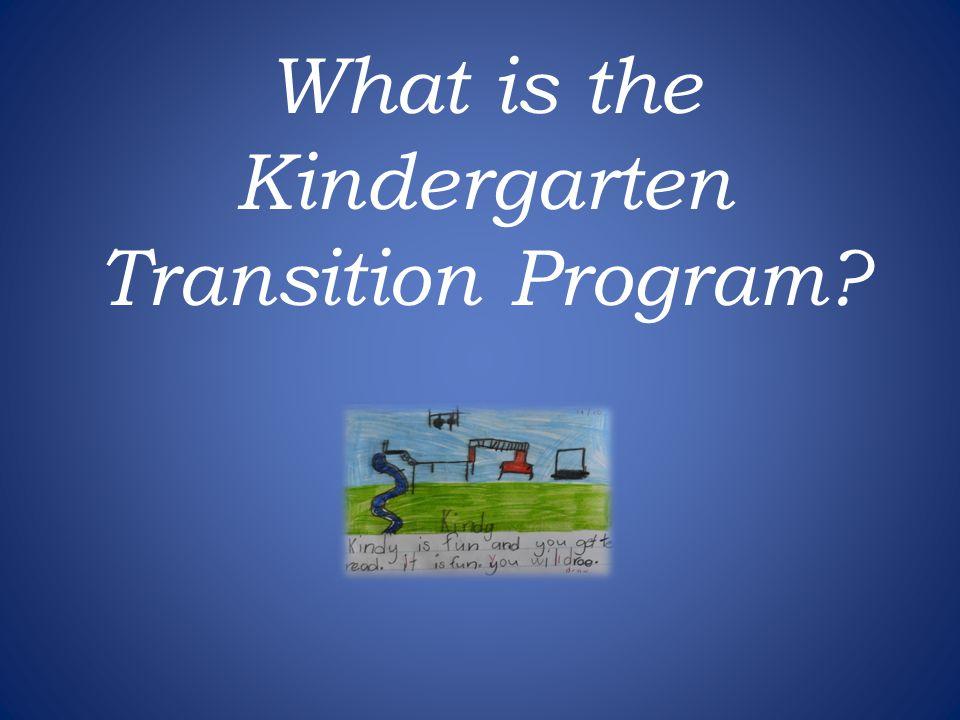 What is the Kindergarten Transition Program?