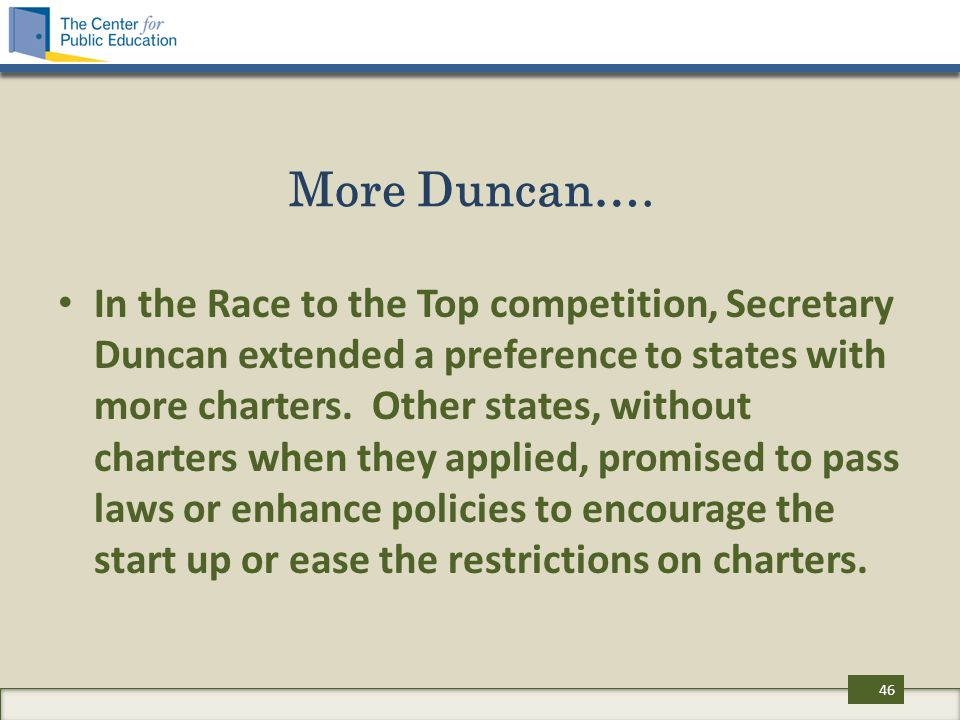 More Duncan…. In the Race to the Top competition, Secretary Duncan extended a preference to states with more charters. Other states, without charters