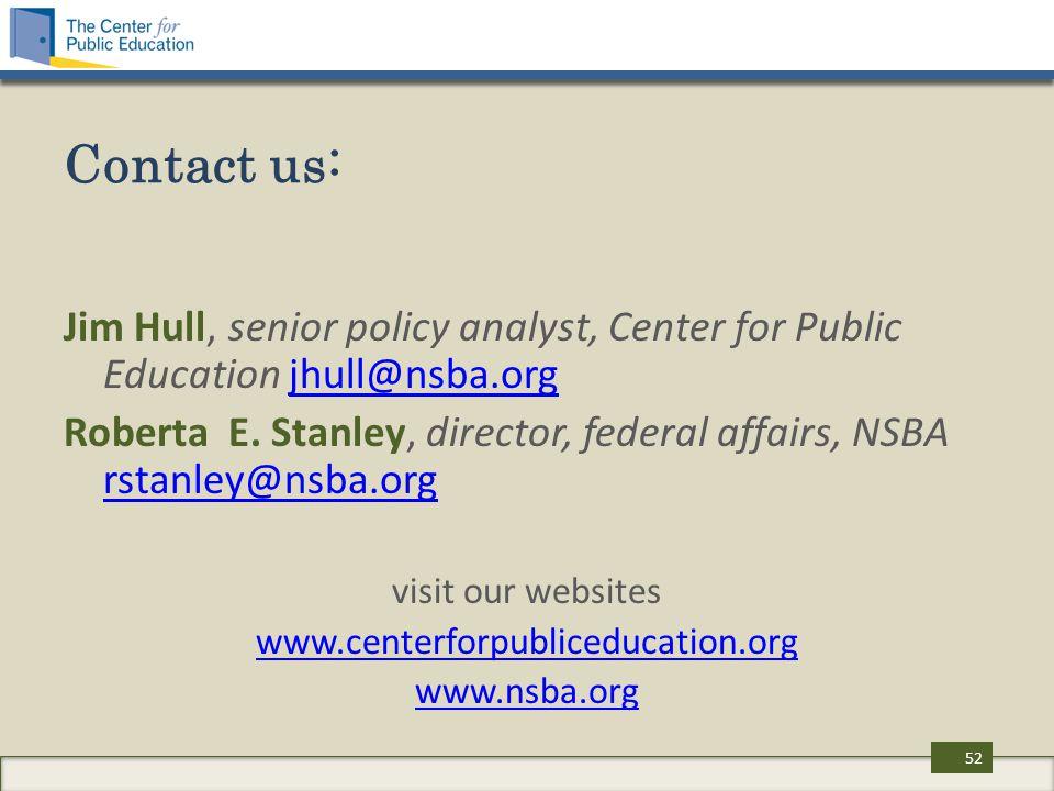 Contact us: Jim Hull, senior policy analyst, Center for Public Education jhull@nsba.orgjhull@nsba.org Roberta E.