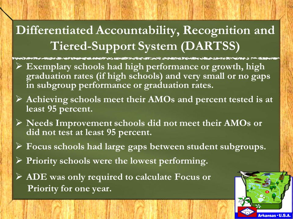 Differentiated Accountability, Recognition and Tiered-Support System (DARTSS)  Exemplary schools had high performance or growth, high graduation rates (if high schools) and very small or no gaps in subgroup performance or graduation rates.