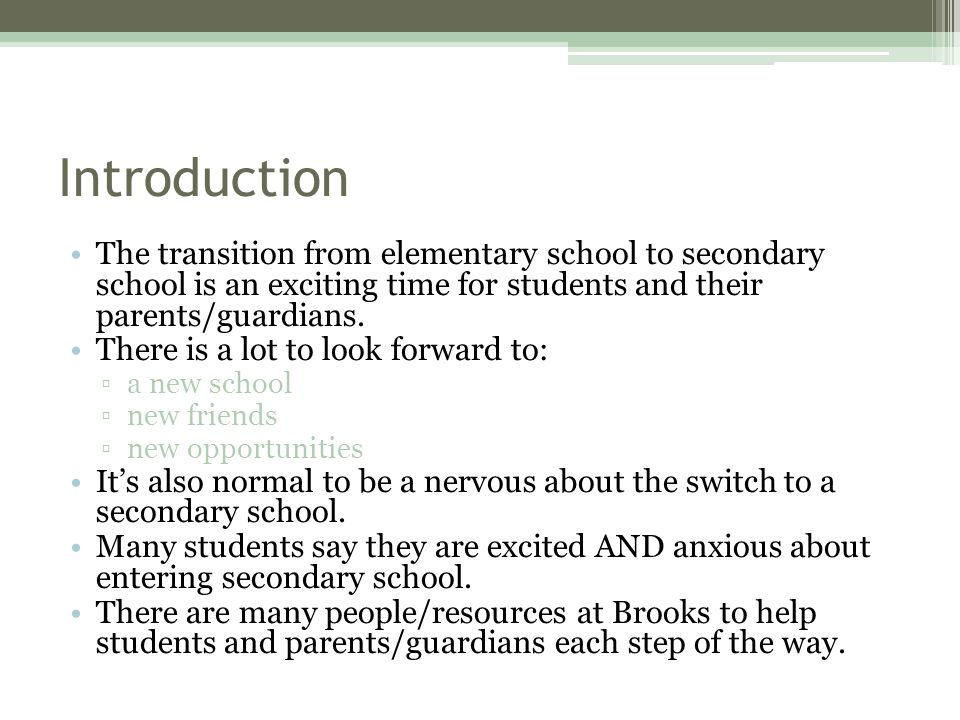 Introduction The transition from elementary school to secondary school is an exciting time for students and their parents/guardians.
