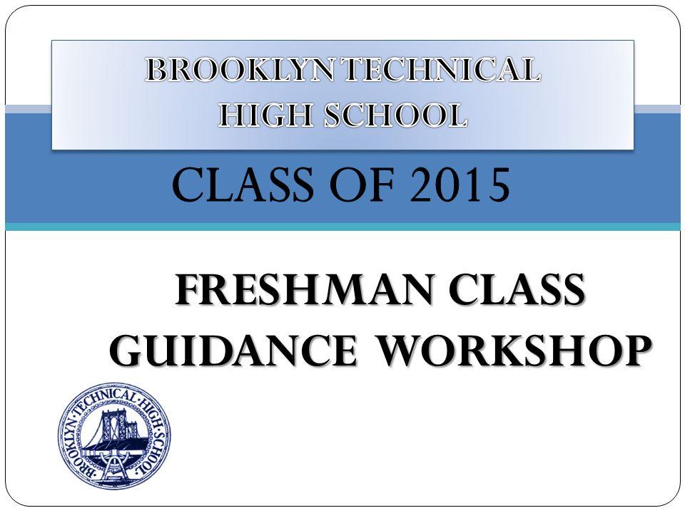 FRESHMAN CLASS GUIDANCE WORKSHOP