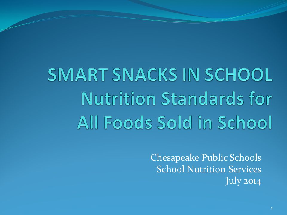 Chesapeake Public Schools School Nutrition Services July 2014 1