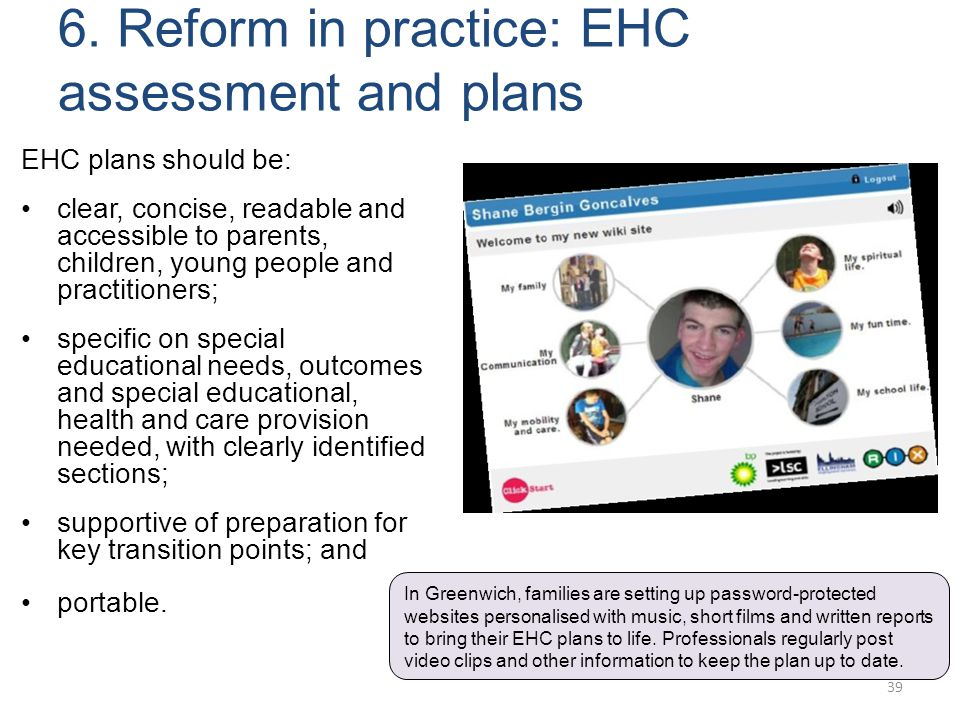 6. Reform in practice: EHC assessment and plans EHC plans should be: clear, concise, readable and accessible to parents, children, young people and pr