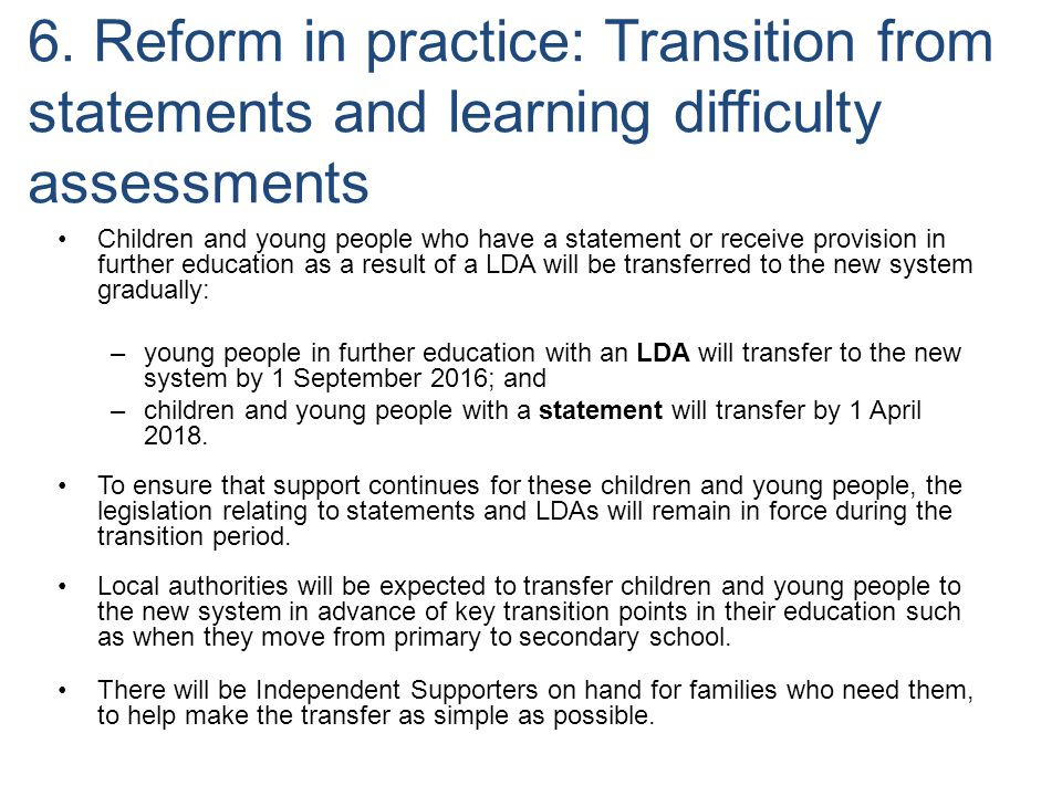 Children and young people who have a statement or receive provision in further education as a result of a LDA will be transferred to the new system gr