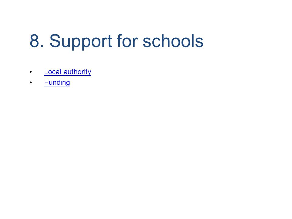 8. Support for schools Local authority Funding