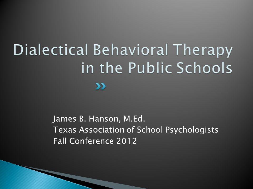 James B. Hanson, M.Ed. Texas Association of School Psychologists Fall Conference 2012