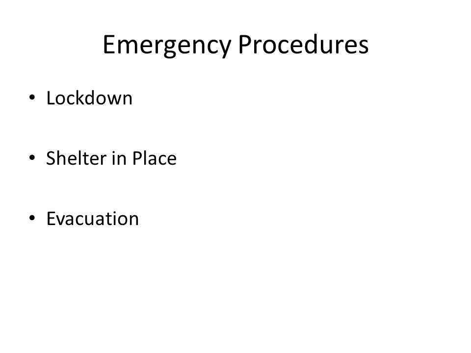 Emergency Procedures Lockdown Shelter in Place Evacuation
