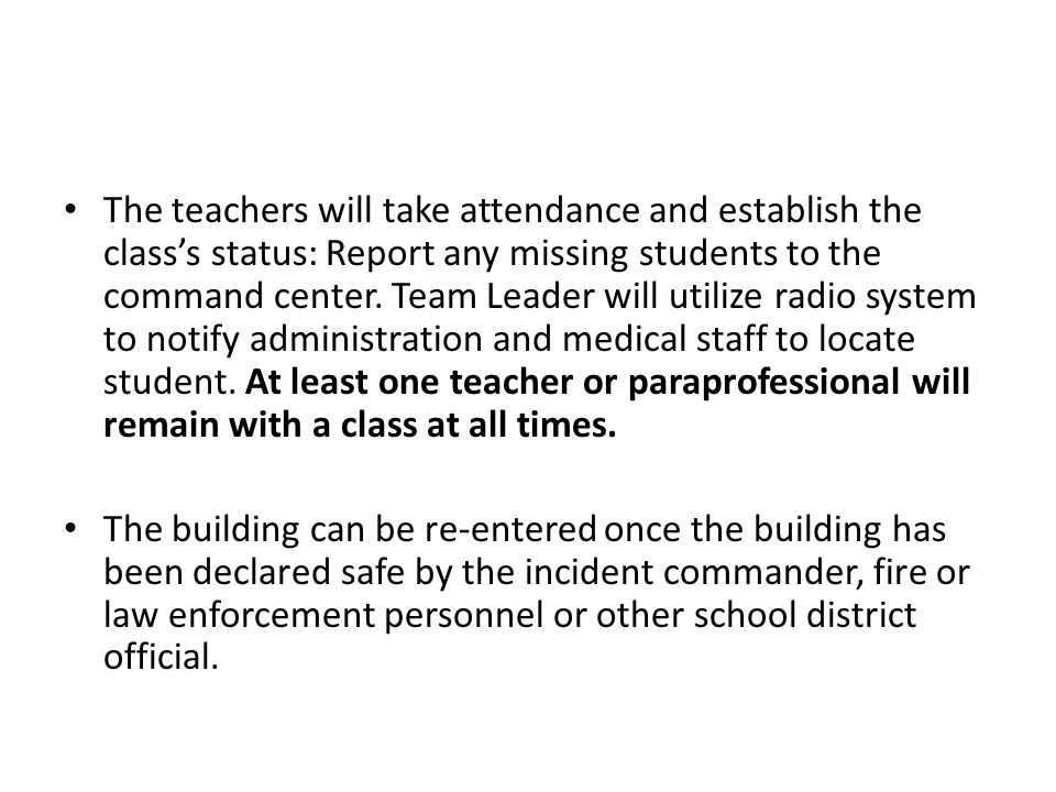 The teachers will take attendance and establish the class's status: Report any missing students to the command center.