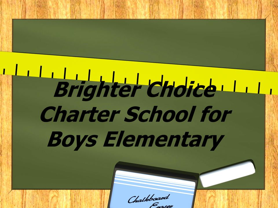 Distinctive Features of Brighter Choice for Boys Elementary  High Impact Professional Development for Educators  Engaging Academic Program  Integrated Studies  Data Driven Instructions  Focus on Character Development and Problem Solving Skills  Parent and Community Partnership  More time on task