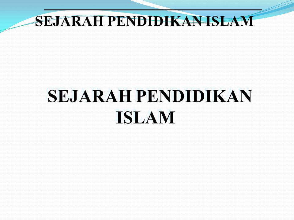 SEJARAH PENDIDIKAN ISLAM 9.Nasihat dan contoh 10.