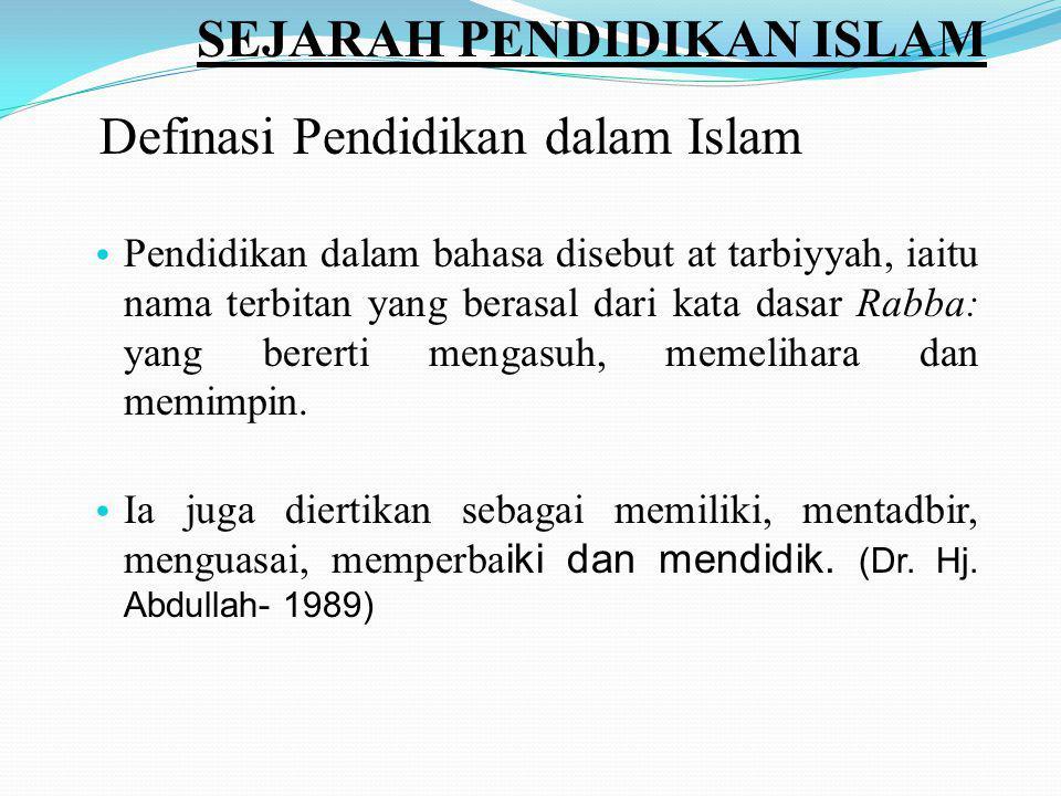Pendidikan dalam bahasa disebut at tarbiyyah, iaitu nama terbitan yang berasal dari kata dasar Rabba: yang bererti mengasuh, memelihara dan memimpin.