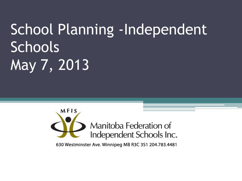 School Planning -Independent Schools May 7, 2013