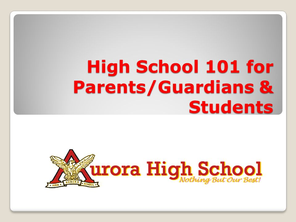 High School 101 for Parents/Guardians & Students