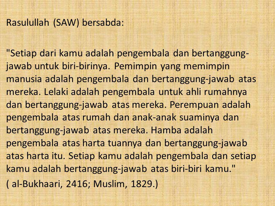 Rasulullah (SAW) bersabda: