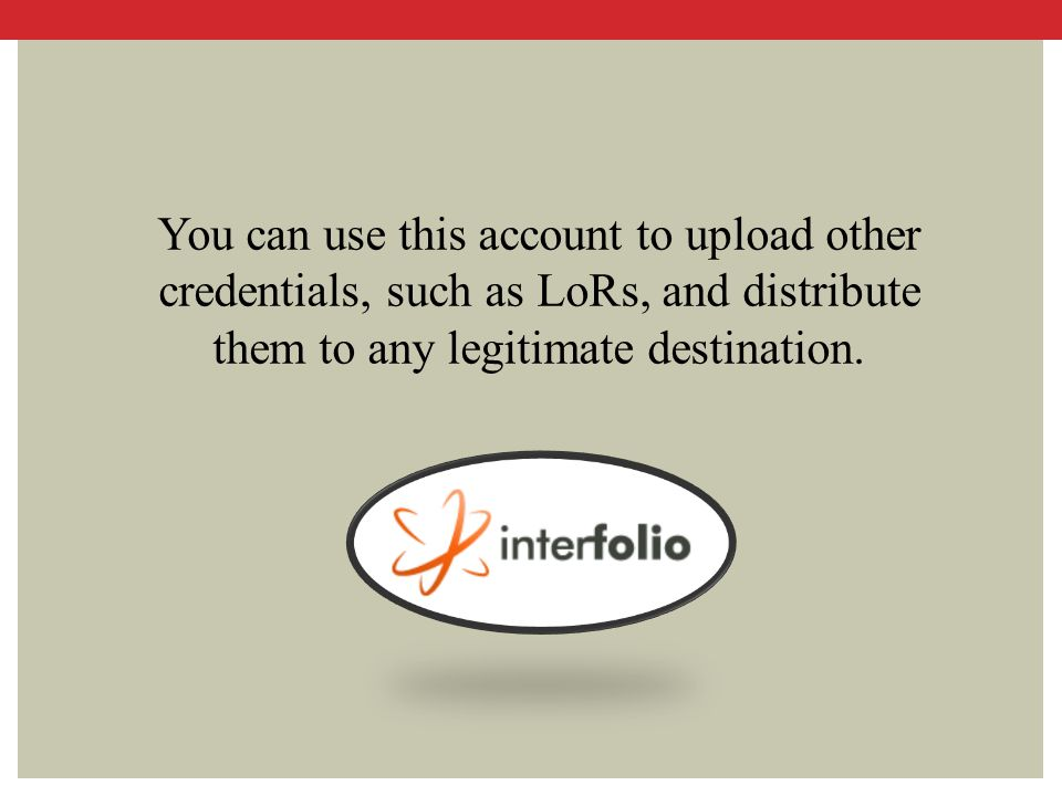 You can use this account to upload other credentials, such as LoRs, and distribute them to any legitimate destination.