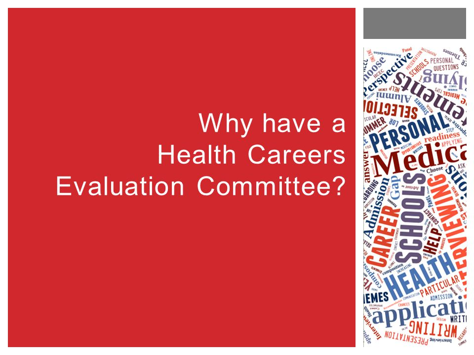 Why have a Health Careers Evaluation Committee?