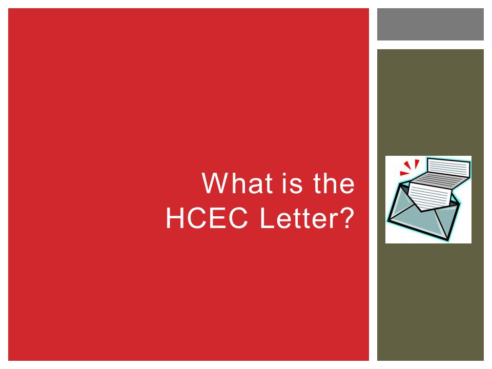 What is the HCEC Letter?