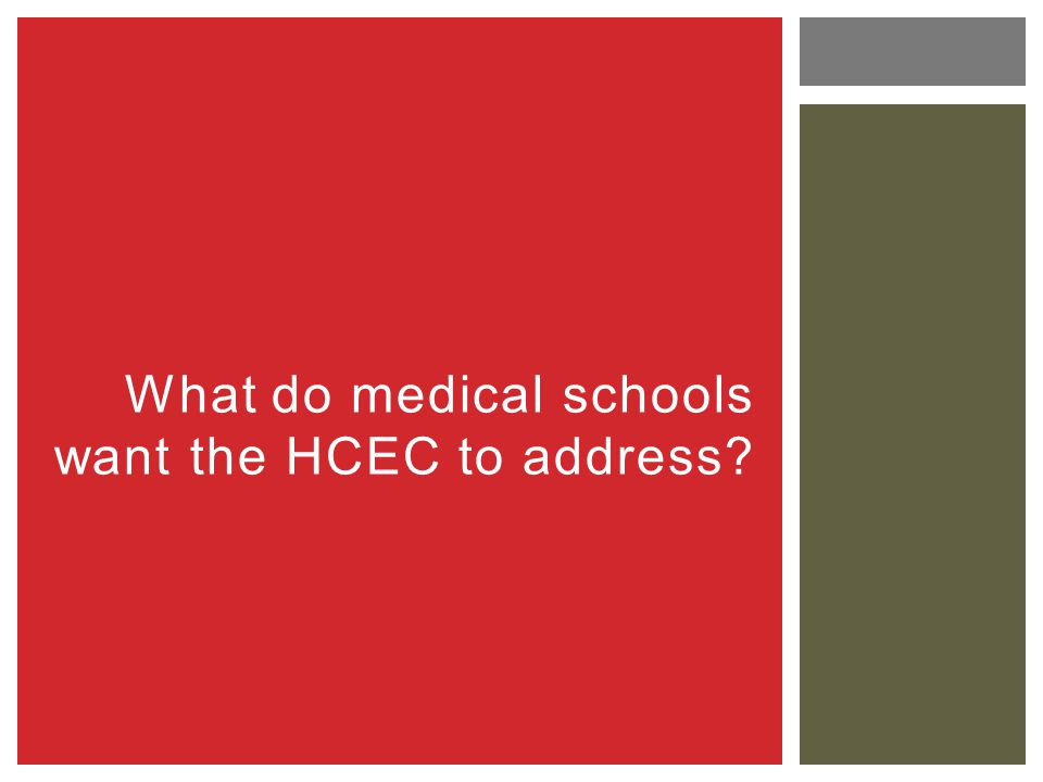 What do medical schools want the HCEC to address?