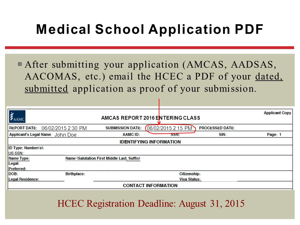  After submitting your application (AMCAS, AADSAS, AACOMAS, etc.) email the HCEC a PDF of your dated, submitted application as proof of your submissi