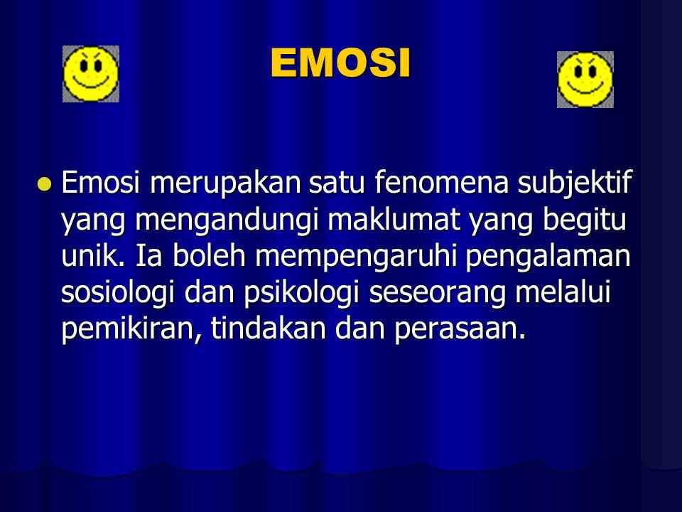 EMOSI Emosi merupakan satu fenomena subjektif yang mengandungi maklumat yang begitu unik.