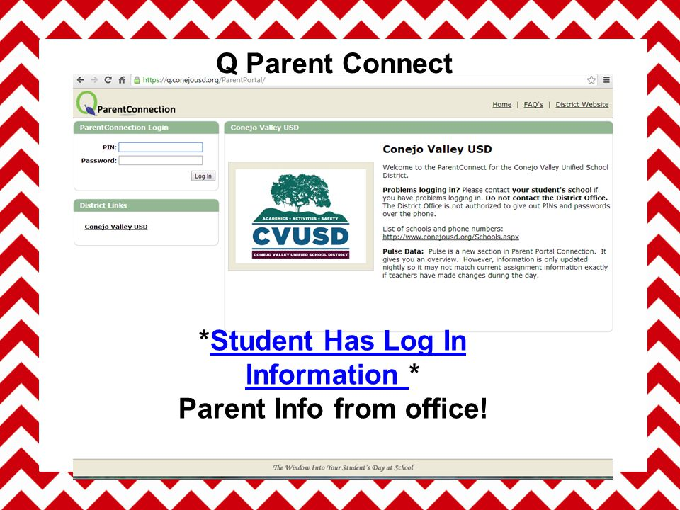 Q Parent Connect *Student Has Log In Information *Student Has Log In Information Parent Info from office!