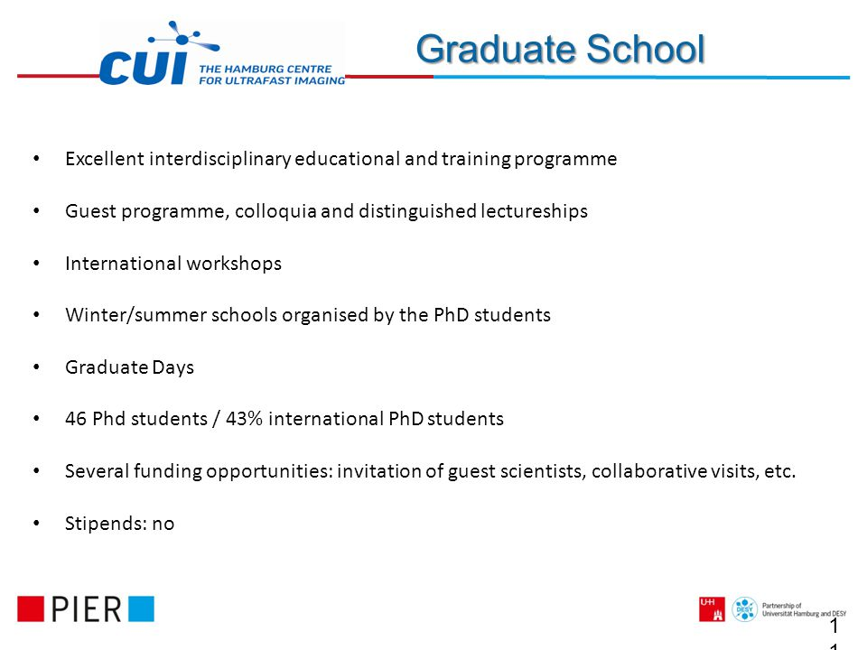 11 Graduate School Excellent interdisciplinary educational and training programme Guest programme, colloquia and distinguished lectureships International workshops Winter/summer schools organised by the PhD students Graduate Days 46 Phd students / 43% international PhD students Several funding opportunities: invitation of guest scientists, collaborative visits, etc.