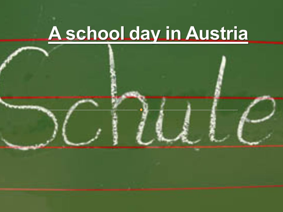 No school uniforms School day starts earlier: usually 8:00 – 14:00 or later Each student has his own school book in each subject