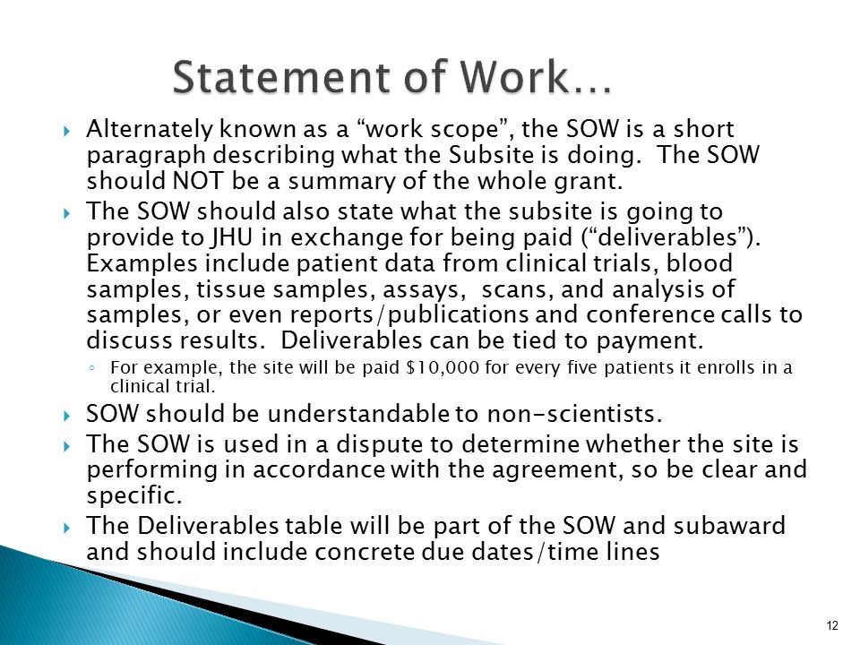 Alternately known as a work scope , the SOW is a short paragraph describing what the Subsite is doing.