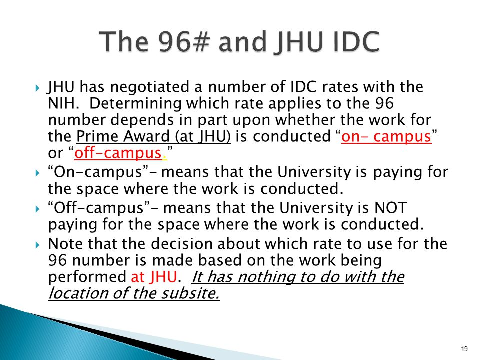  JHU has negotiated a number of IDC rates with the NIH.