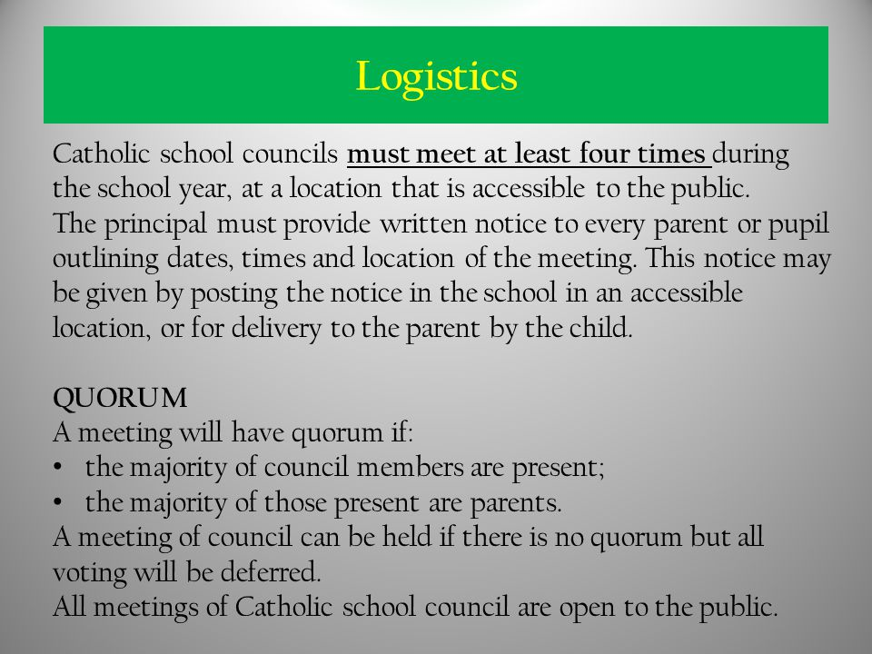 Catholic school councils must meet at least four times during the school year, at a location that is accessible to the public.