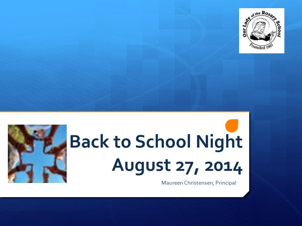 Back to School Night August 27, 2014 Maureen Christensen, Principal