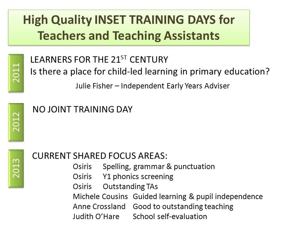 Staff meetings High Quality Professional Development for Teachers and Teaching Assistants Head Teacher Networking e.g.
