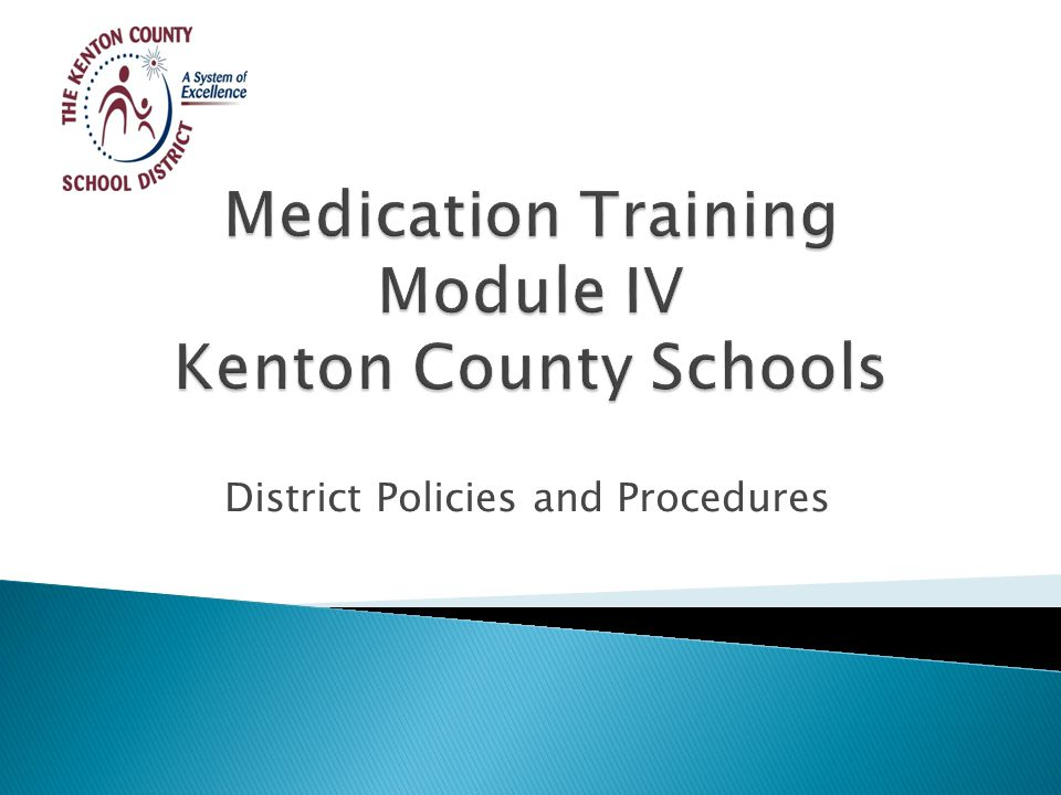  Although the Kentucky Department of Education (KDE) has developed standardized medication training, each district has developed individual policies and procedures that guide their employees in the application of the training.