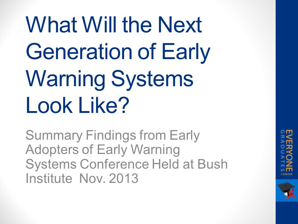 What Will the Next Generation of Early Warning Systems Look Like? Summary Findings from Early Adopters of Early Warning Systems Conference Held at Bus