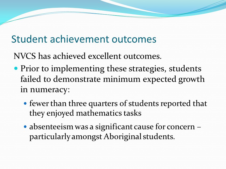 Student achievement outcomes NVCS has achieved excellent outcomes.