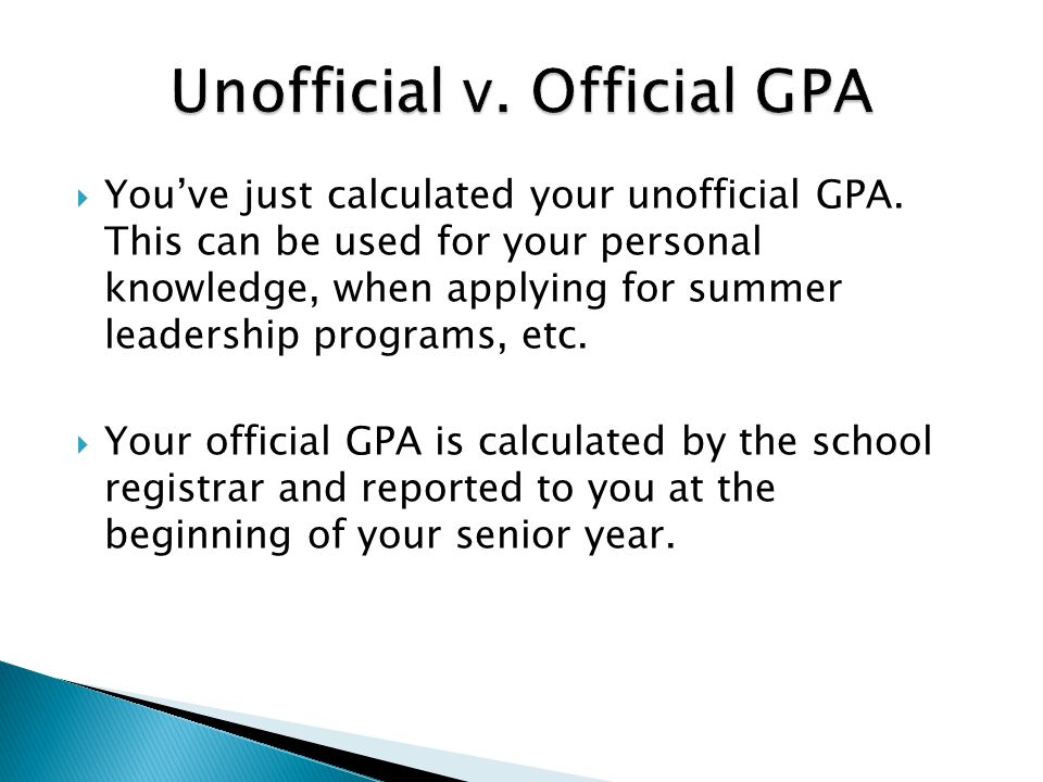  You've just calculated your unofficial GPA.