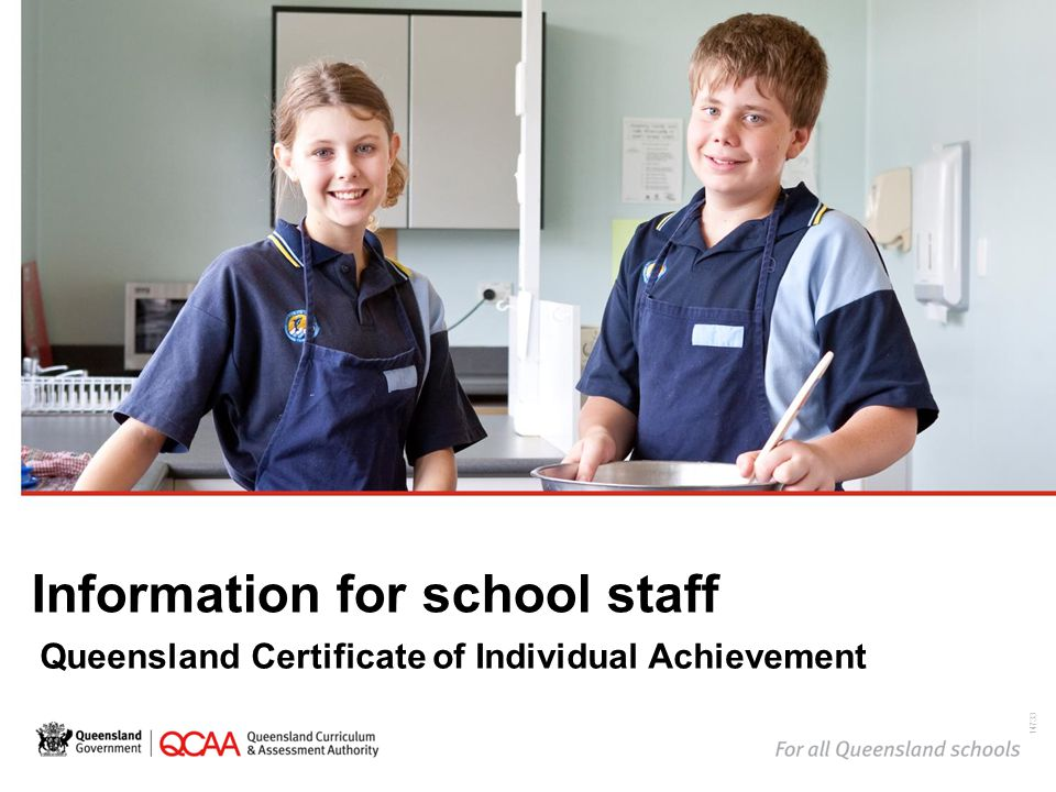 Information for school staff Queensland Certificate of Individual Achievement 14733