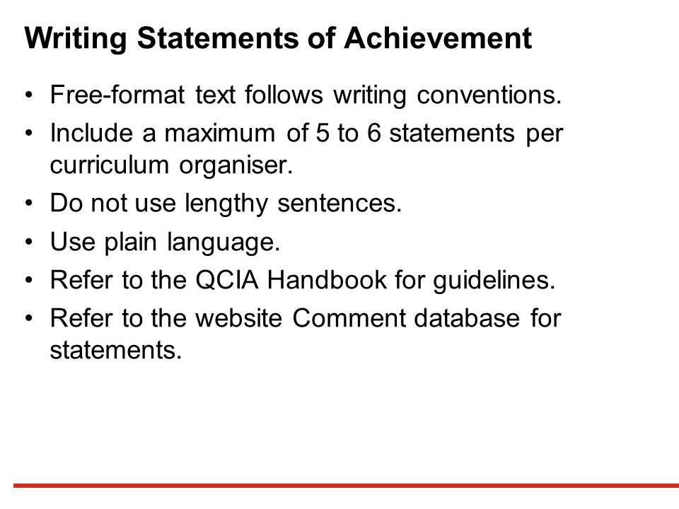 Writing Statements of Achievement Free-format text follows writing conventions.