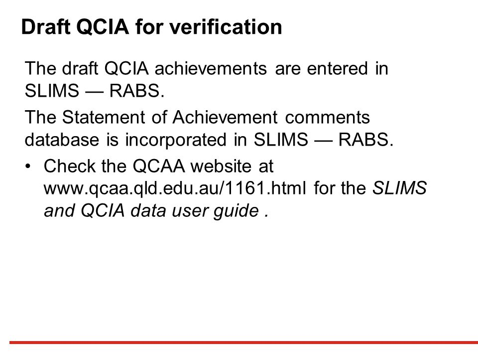 Draft QCIA for verification The draft QCIA achievements are entered in SLIMS — RABS.