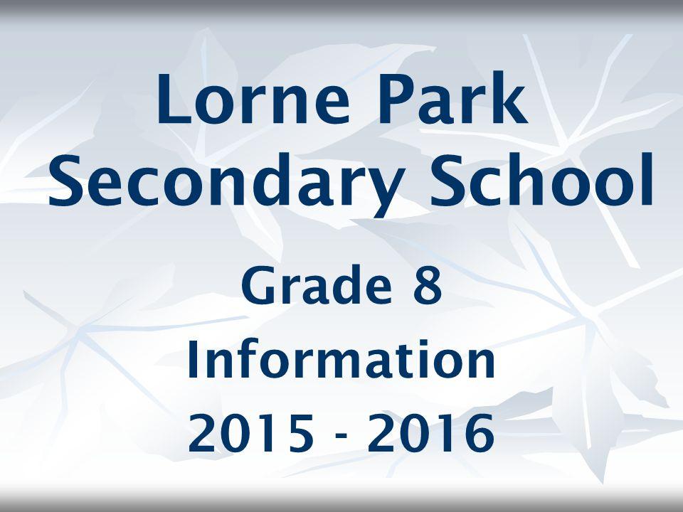 Lorne Park Secondary School Grade 8 Information 2015 - 2016