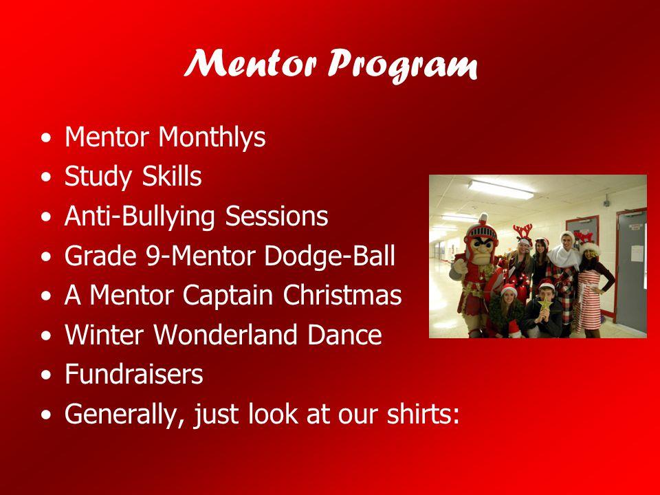 Mentor Program Mentor Monthlys Study Skills Anti-Bullying Sessions Grade 9-Mentor Dodge-Ball A Mentor Captain Christmas Winter Wonderland Dance Fundra