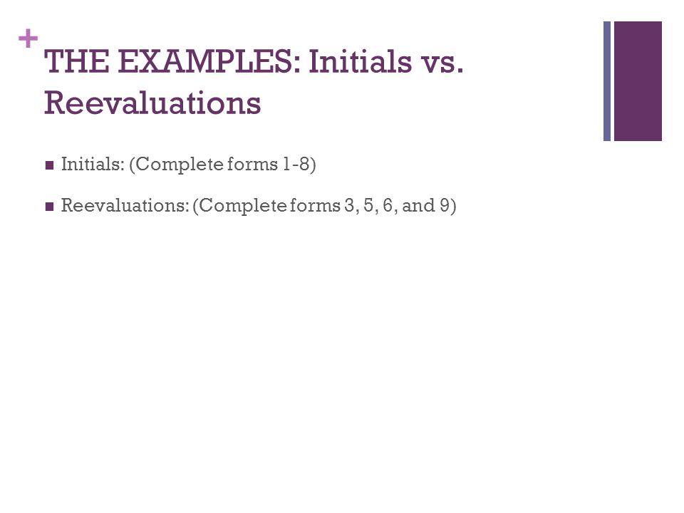 + THE EXAMPLES: Initials vs.