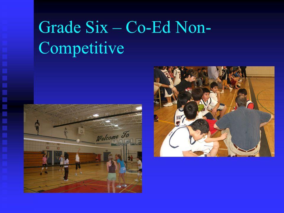 Grade Six – Co-Ed Non- Competitive
